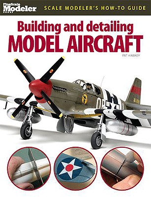 Building and Detailing Model Aircraft By Hawkey, Pat